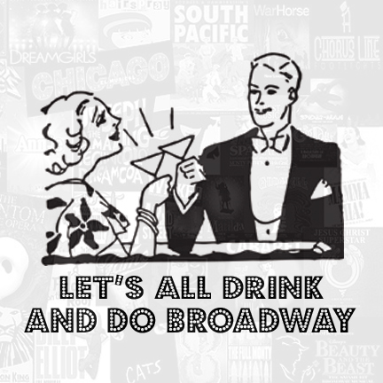 Logo for Let's All Drink and Do Broadway.